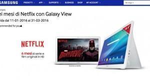 amsung Galaxy View 6 mesi Netflix regalo